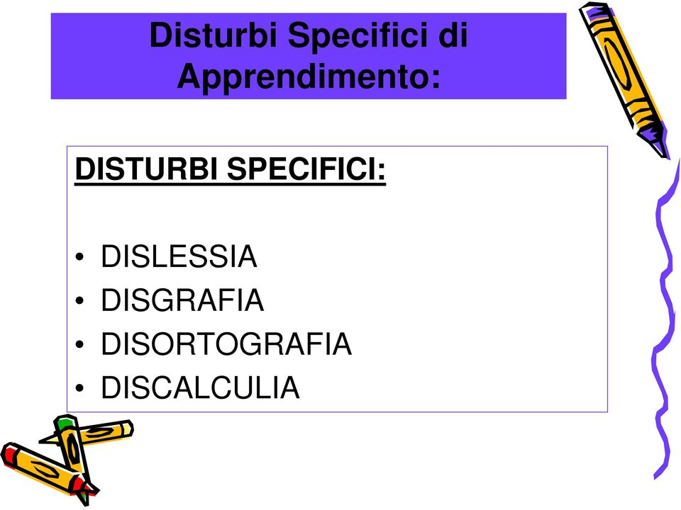 SPECIFICI: DISLESSIA