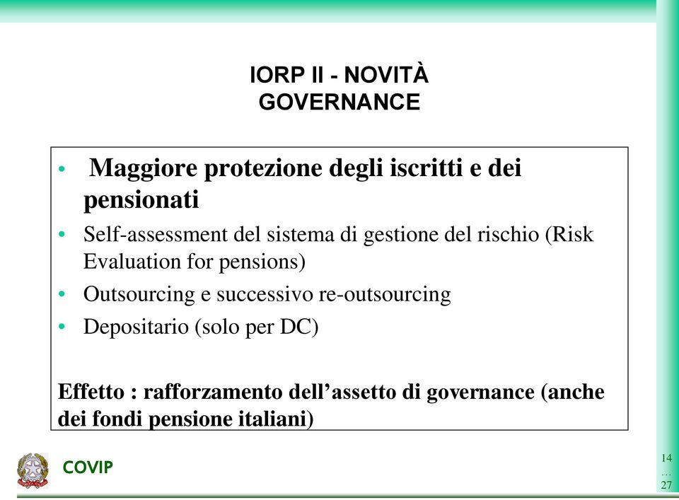 pensions) Outsourcing e successivo re-outsourcing Depositario (solo per DC)