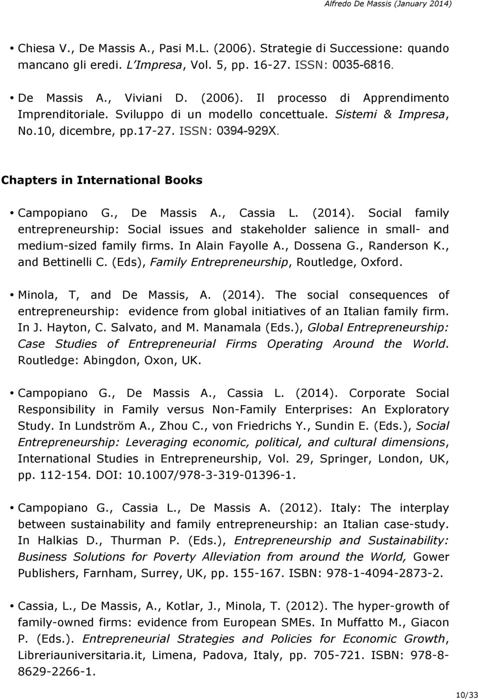 Social family entrepreneurship: Social issues and stakeholder salience in small- and medium-sized family firms. In Alain Fayolle A., Dossena G., Randerson K., and Bettinelli C.