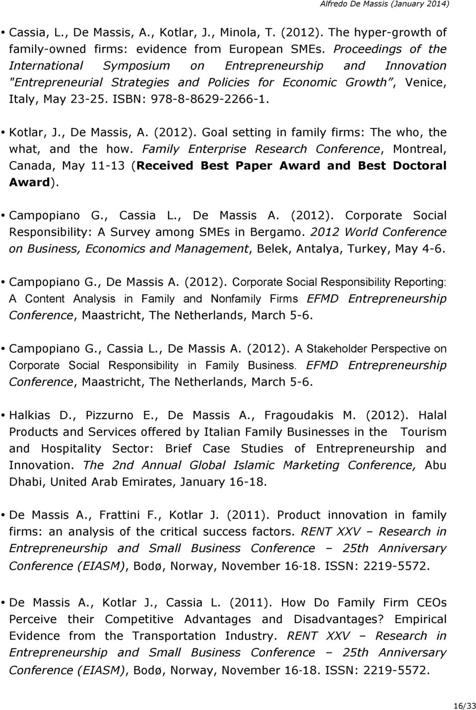 Kotlar, J., De Massis, A. (2012). Goal setting in family firms: The who, the what, and the how.