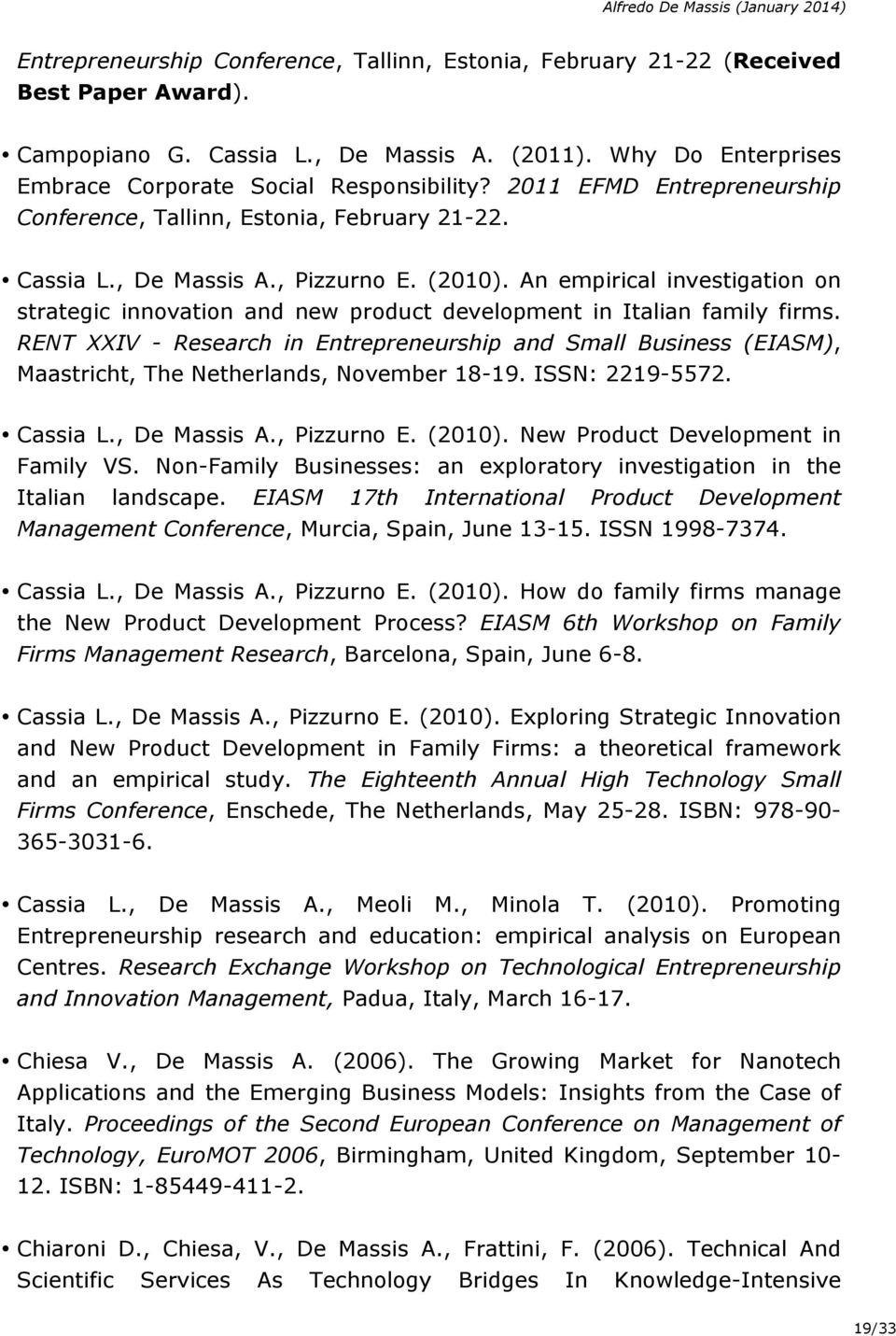 An empirical investigation on strategic innovation and new product development in Italian family firms.