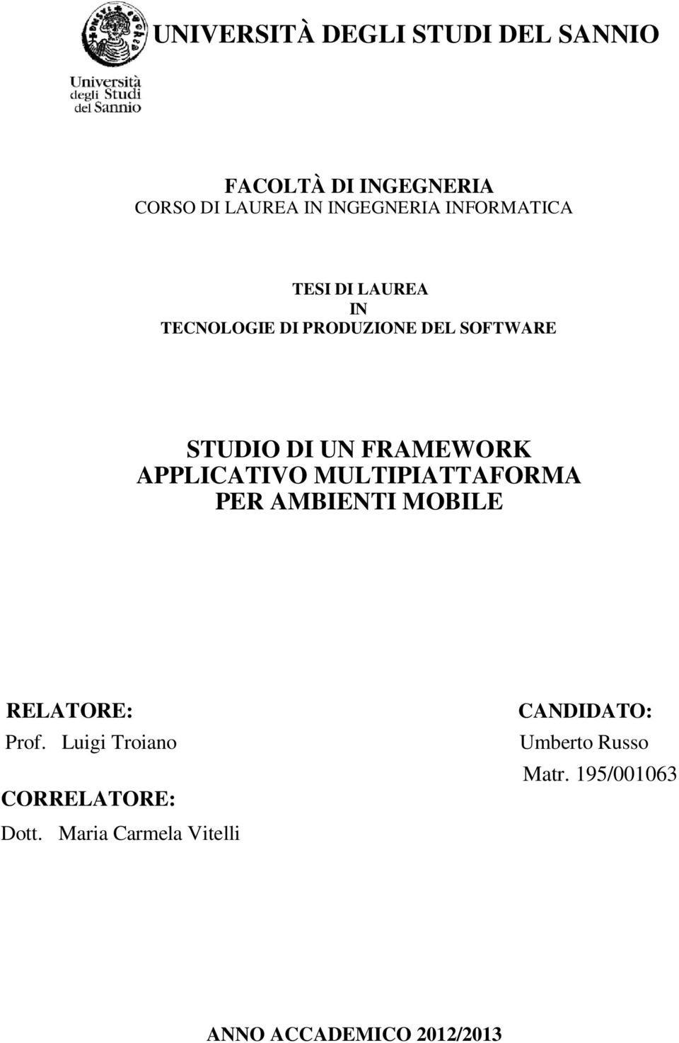 APPLICATIVO MULTIPIATTAFORMA PER AMBIENTI MOBILE RELATORE: Prof.