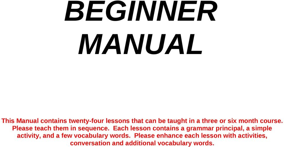 Each lesson contains a grammar principal, a simple activity, and a few