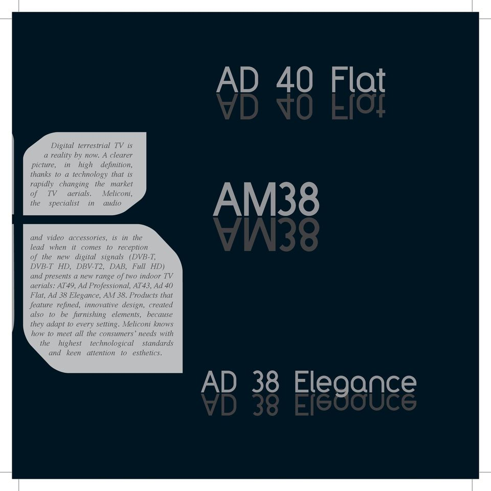 new range of two indoor TV aerials: AT49, Ad Professional, AT43, Ad 40 Flat, Ad 38 Elegance, AM 38.