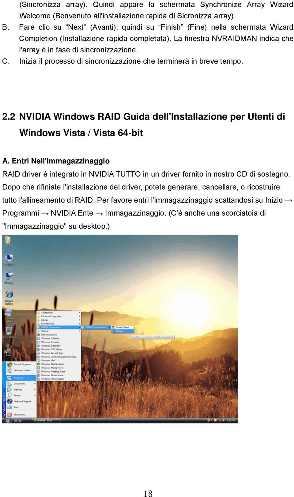 2.2 NVIDIA Windows RAID Guida dell'installazione per Utenti di Windows Vista / Vista 64-bit A.