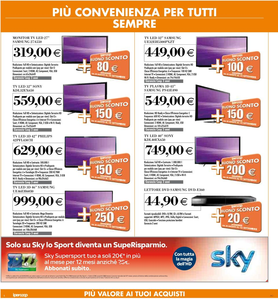 slot ci+ classe efficienza energetica: a frequenza: 00 HZ cmr internet tv connessioni: 3 HDMi, av, component, vga, 2 UsB Wi-fi: ready Dimensioni: cm 74x9xh50 TV PLASMA 3D 43 SAMSUNG PS43E490 549,00