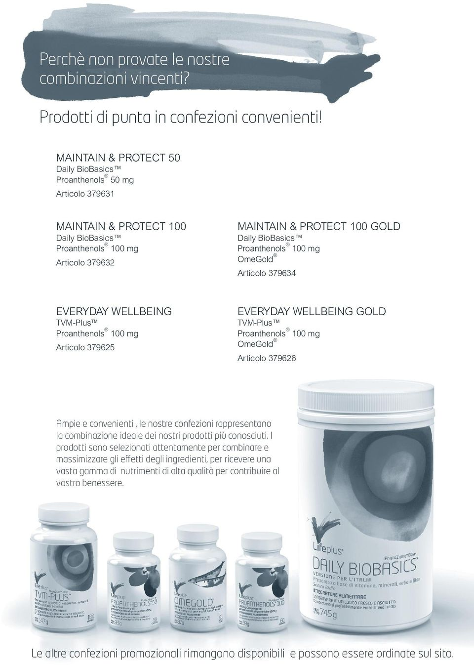 Proanthenols 100 mg OmeGold Articolo 379634 EVERYDAY WELLBEING TVM-Plus Proanthenols 100 mg Articolo 379625 EVERYDAY WELLBEING GOLD TVM-Plus Proanthenols 100 mg OmeGold Articolo 379626 Ampie e