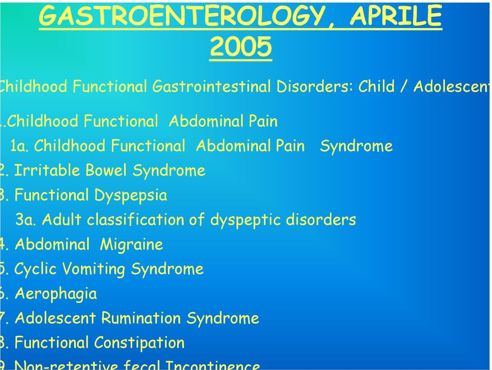 Irritable Bowel Syndrome. Functional Dyspepsia 3a. Adult classification of dyspeptic disorders.