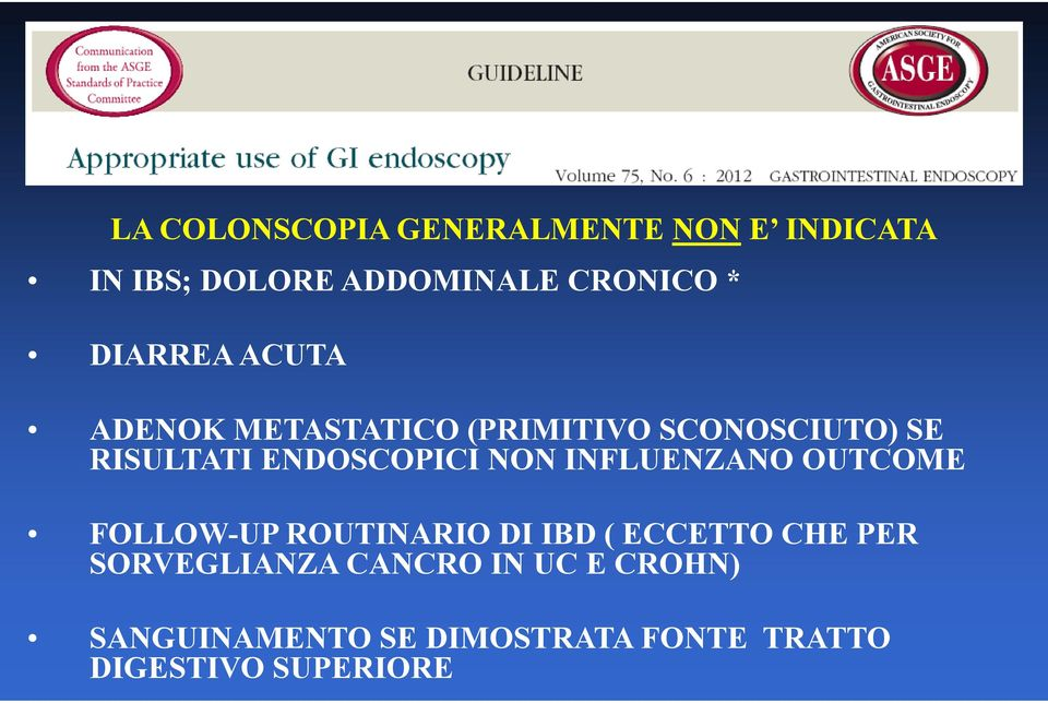 NON INFLUENZANO OUTCOME FOLLOW-UP ROUTINARIO DI IBD ( ECCETTO CHE PER