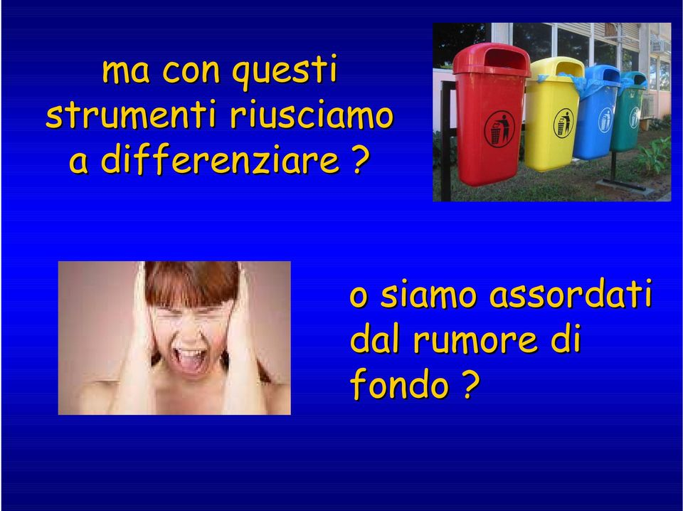 differenziare?