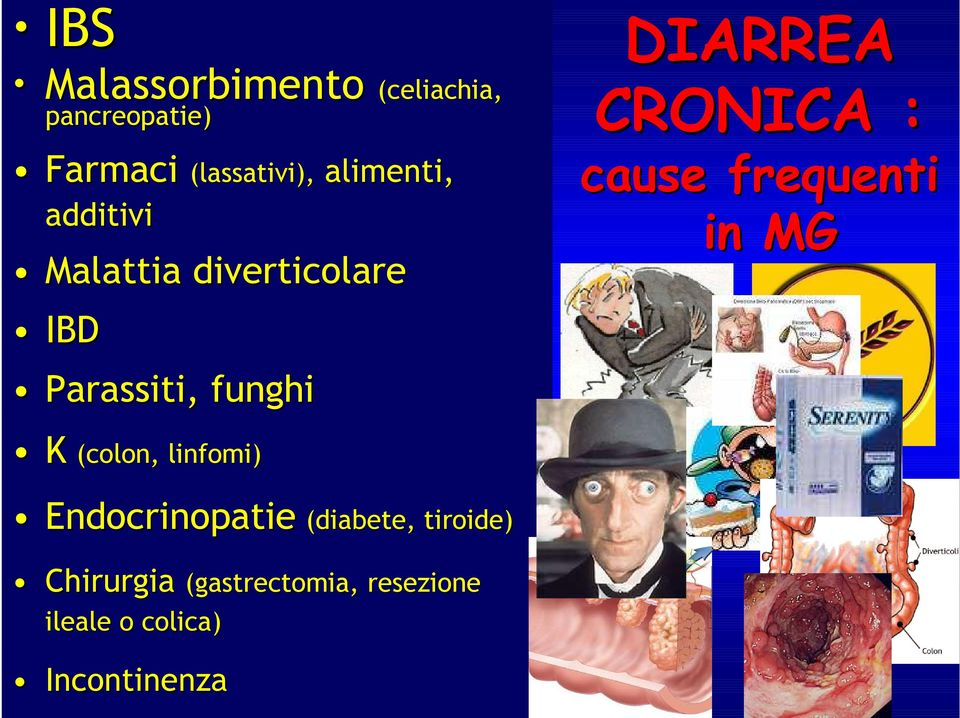 cause frequenti in MG K (colon, ( linfomi Endocrinopatie Endocrinopatie (diabete,