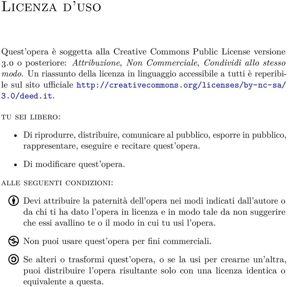 ufficiale http://creativecommons.org/licenses/by-nc-sa/ 3.0/deed.it.