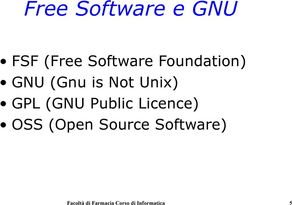 (GNU Public Licence) OSS (Open Source