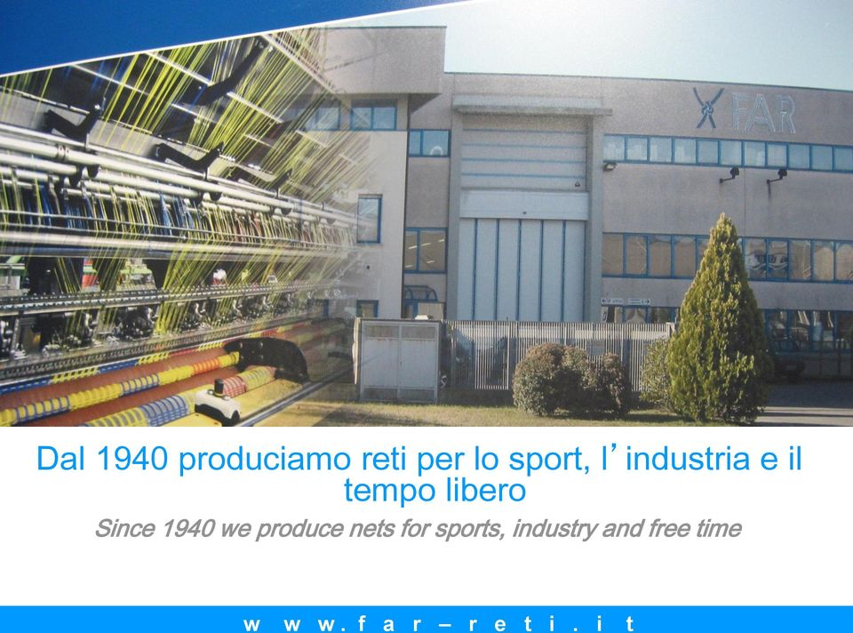 libero Since 1940 we produce