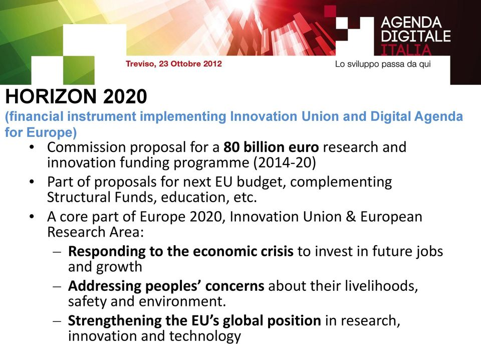 A core part of Europe 2020, Innovation Union & European Research Area: Responding to the economic crisis to invest in future jobs and growth