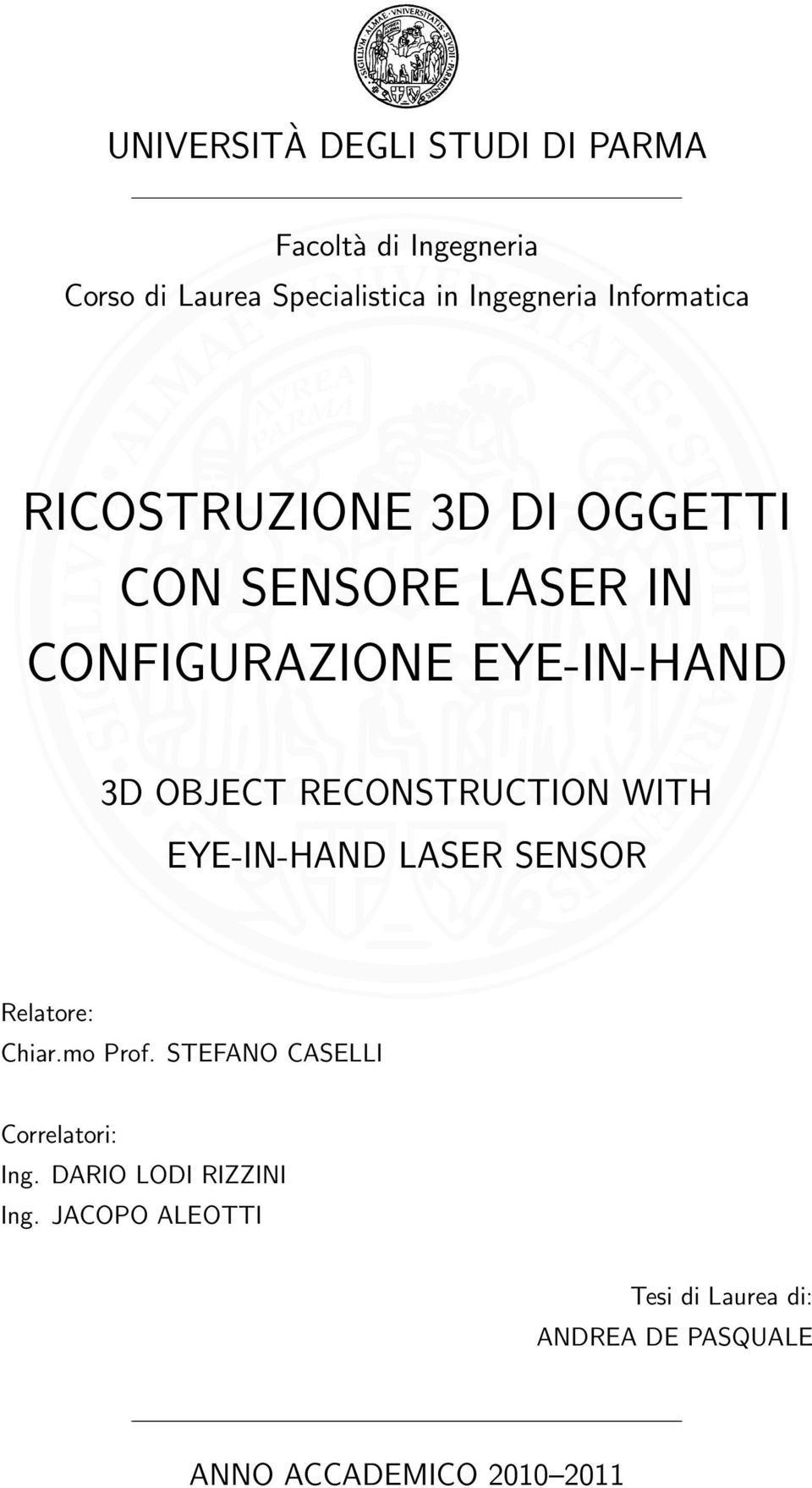 RECONSTRUCTION WITH EYE-IN-HAND LASER SENSOR Relatore: Chiar.mo Prof.