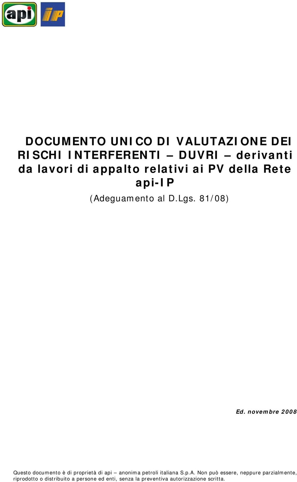 novembre 2008 Questo documento è di proprietà di api anonima petroli italiana S.p.A.