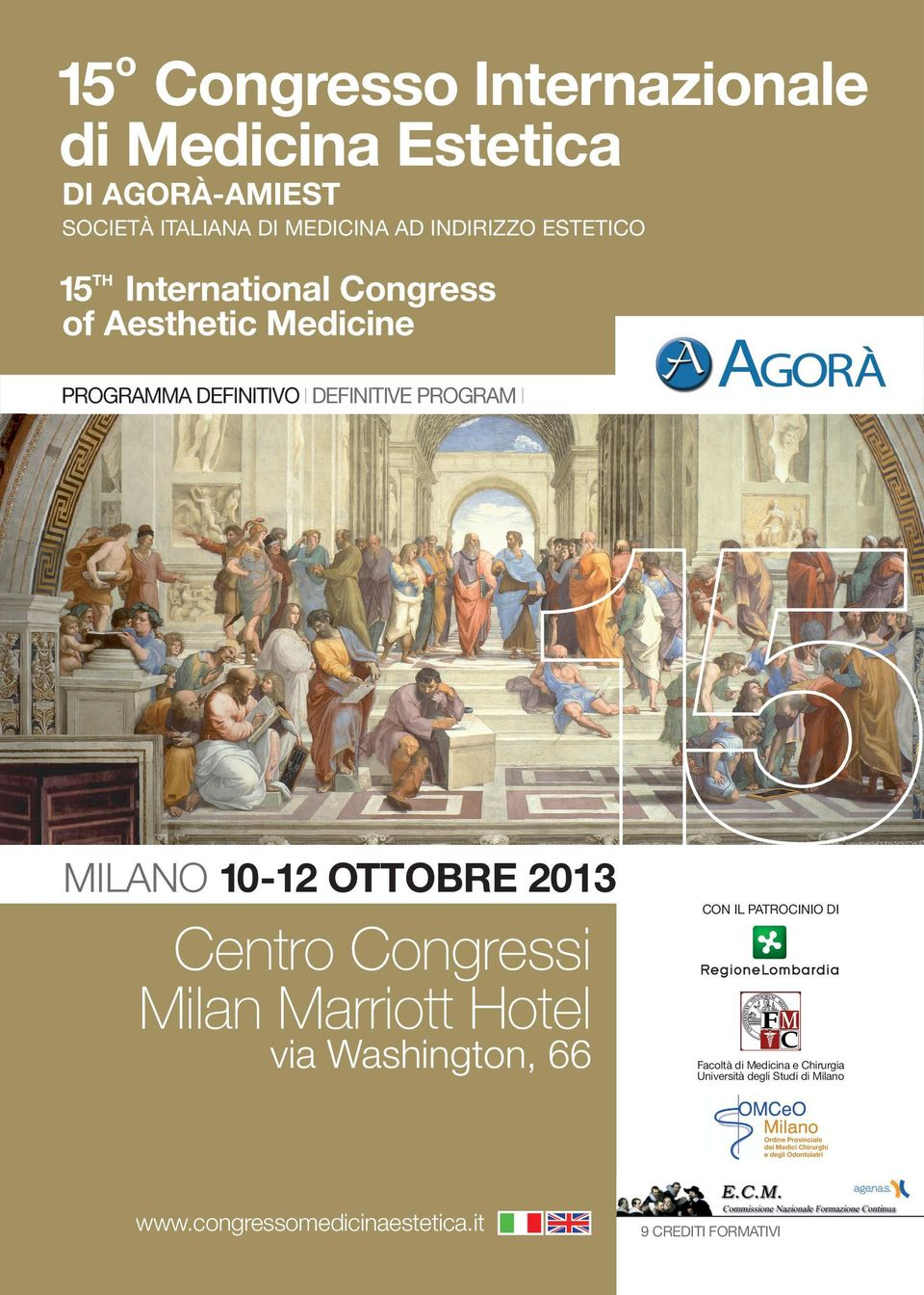 PROGRAM MLANO 10-12 ottobre 2013 Centro Congressi Milan Marriott Hotel via Washington, 66 www.congressomedicinaestetica.