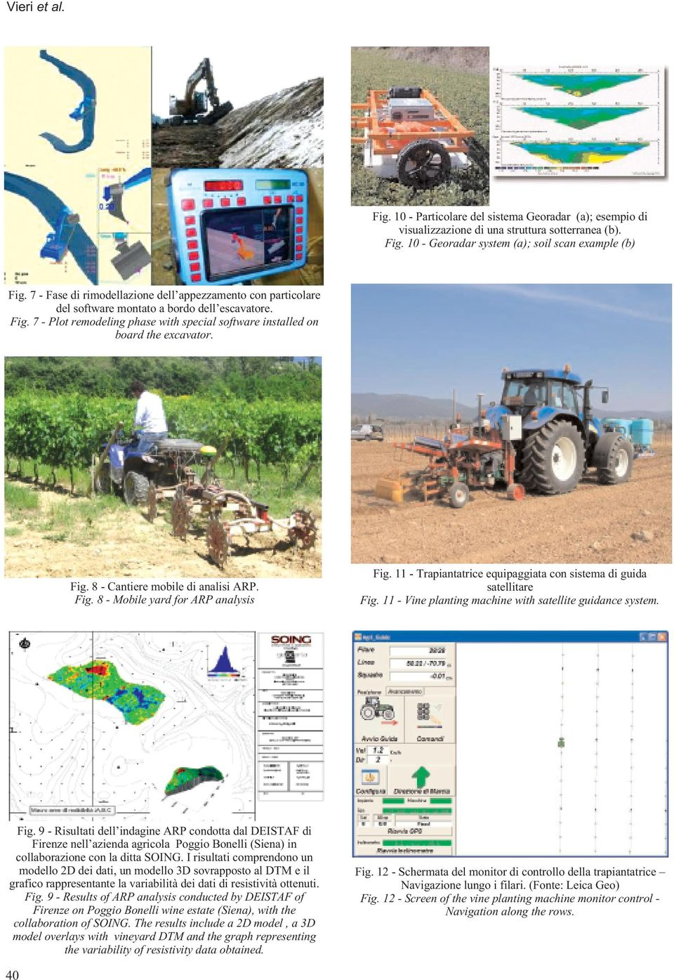 Fig. 8 - Mobile yard for ARP analysis Fig. 11 - Trapiantatrice equipaggiata con sistema di guida satellitare Fig. 11 - Vine planting machine with satellite guidance system. 11 Fig.