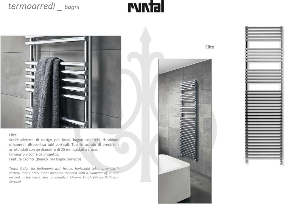 Finitura Cromo (Bianco per bagno servizio) Towel design for bathrooms with heated horizontal tubes arranged in vertical