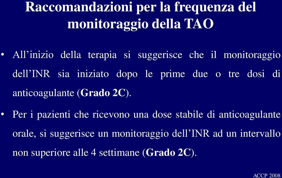 anticoagulante (Grado 2C).