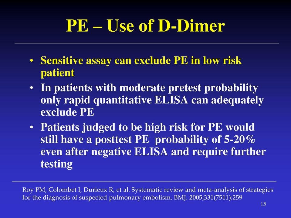 probability of 5-20% even after negative ELISA and require further testing Roy PM, Colombet I, Durieux R, et al.