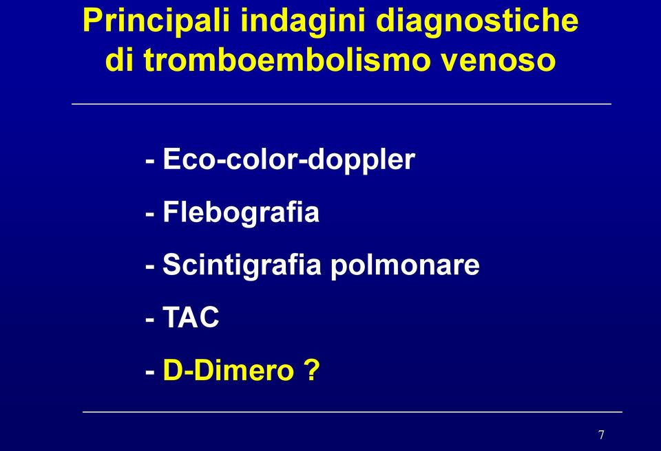Eco-color-doppler - Flebografia -