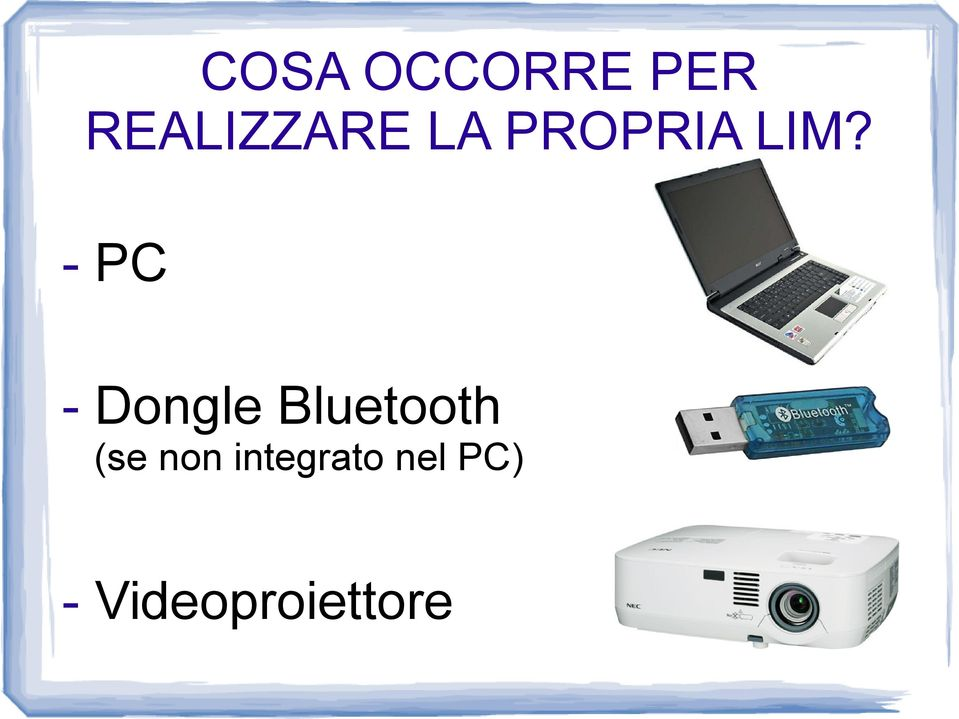 - PC - Dongle Bluetooth (se