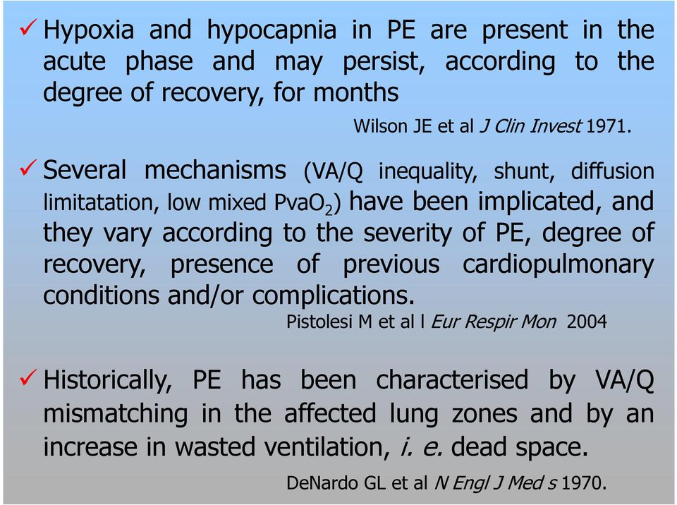 PE, degree of recovery, presence of previous cardiopulmonary conditions and/or complications.
