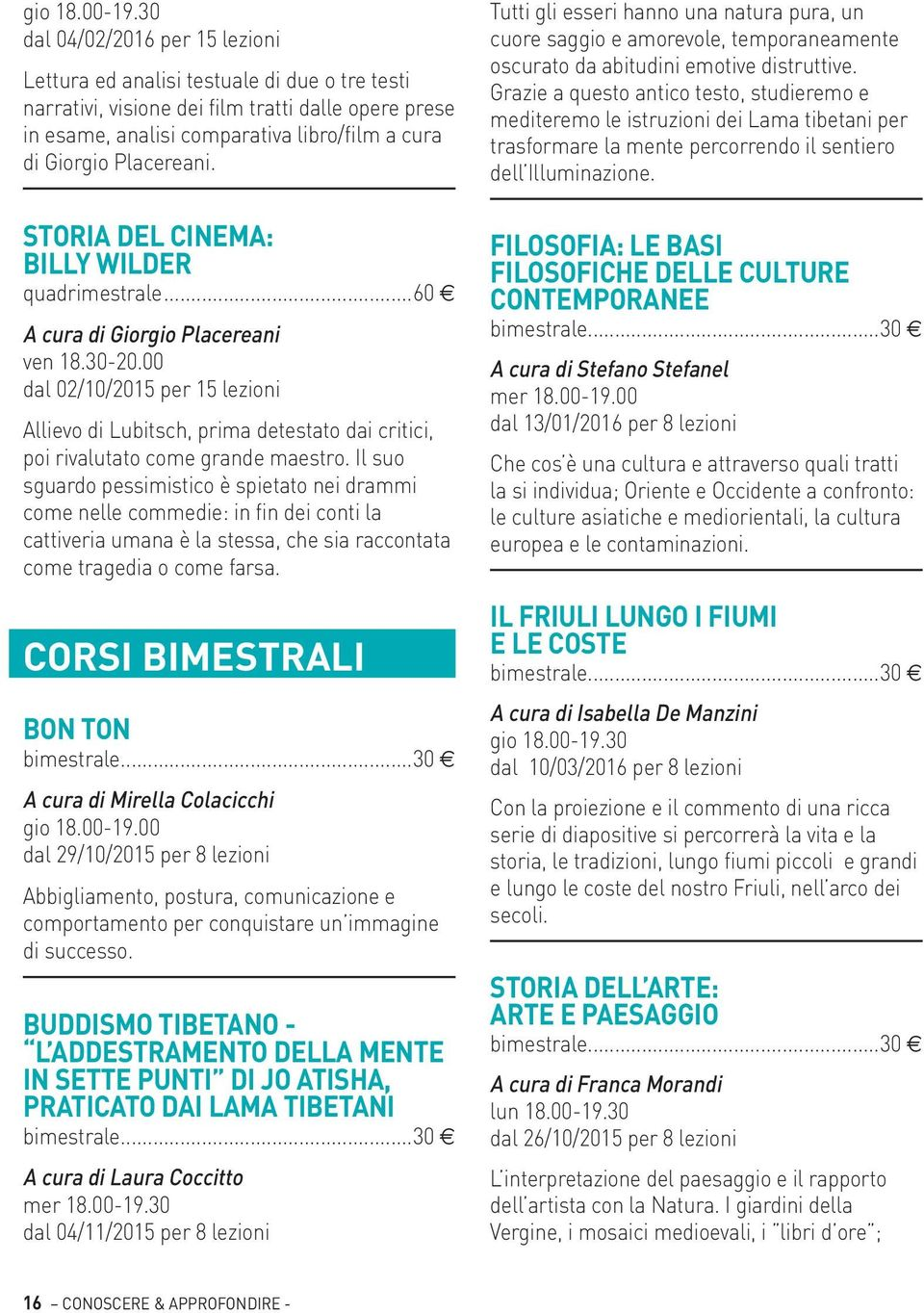 Placereani. STORIA DEL CINEMA: BILLY WILDER A cura di Giorgio Placereani ven 18.30-20.