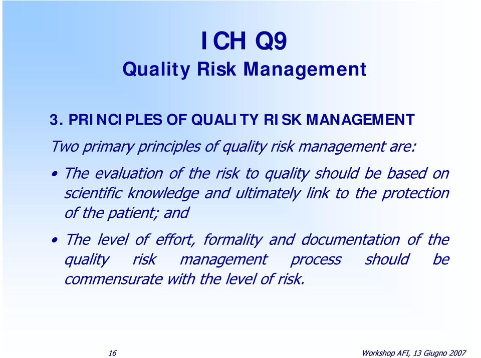 of the risk to quality should be based on scientific knowledge and ultimately link to the protection of the