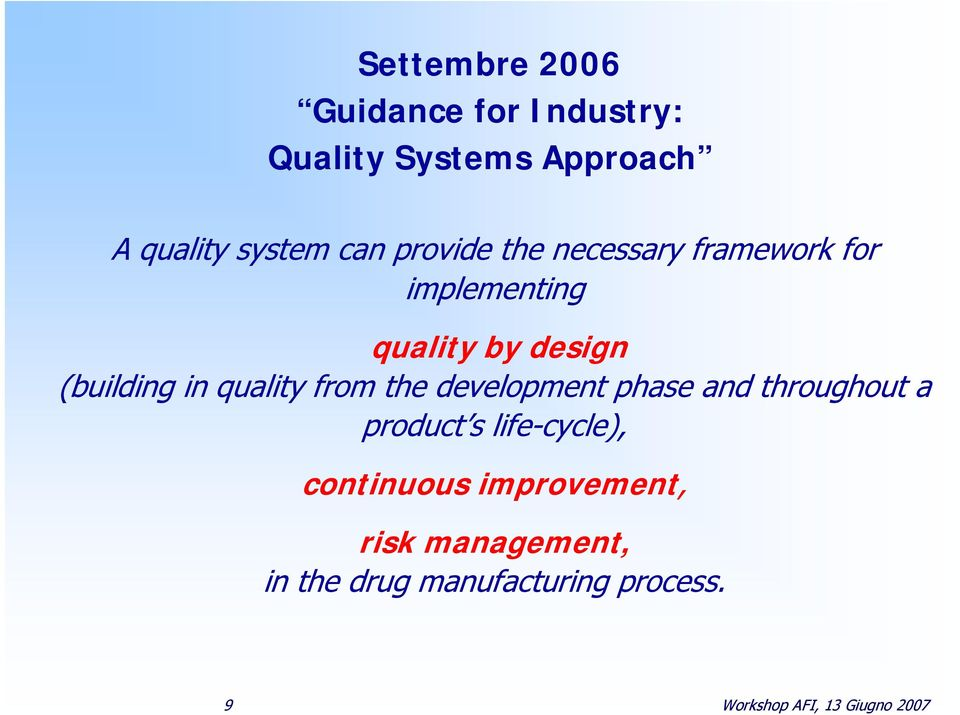 quality from the development phase and throughout a product s life-cycle), continuous