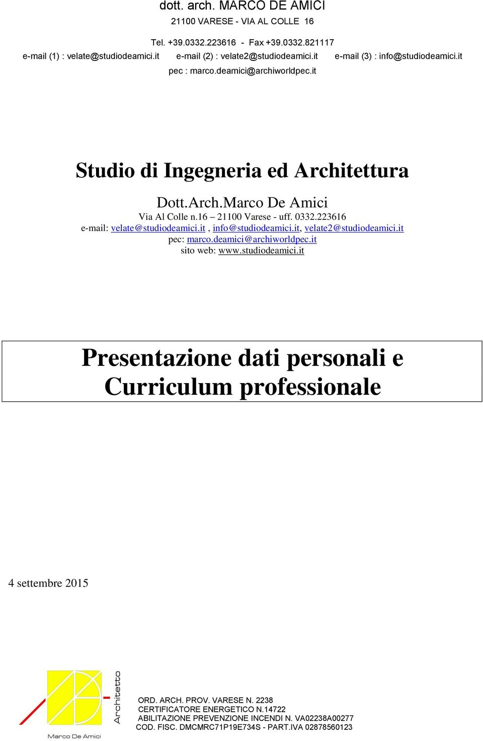 it, info@studiodeamici.it, velate2@studiodeamici.it pec: marco.