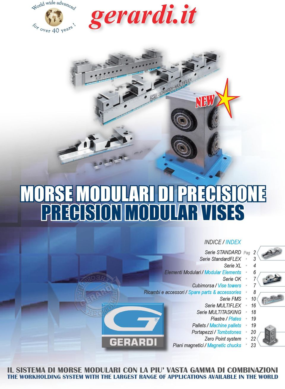 ubimorsa / Vise towers Ricambi e accessori / Spare parts & accessories Serie FMS Serie MULTIFLEX Serie MULTITSKING Piastre / Plates Pallets /