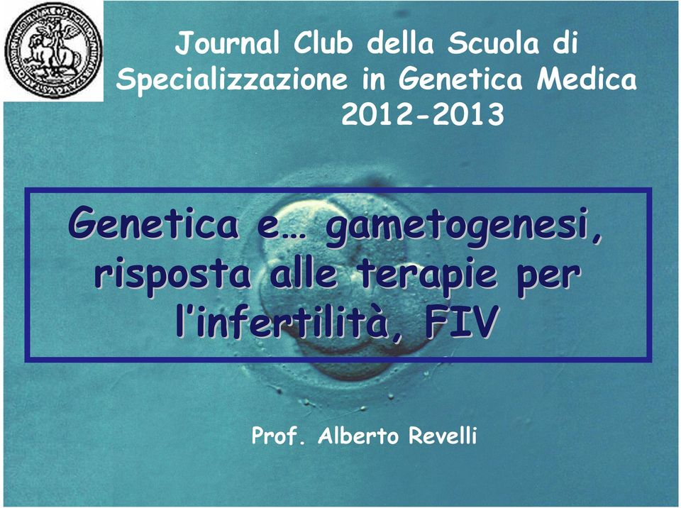 2012-2013 Genetica e e gametogenesi,