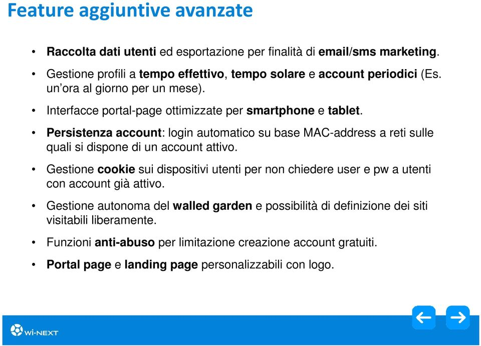 Persistenza account: login automatico su base MAC-address a reti sulle quali si dispone di un account attivo.