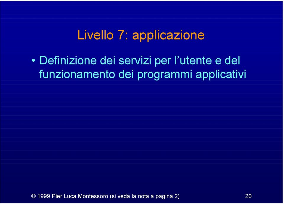 dei programmi applicativi 1999 Pier Luca