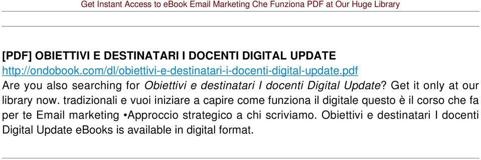 pdf Are you also searching for Obiettivi e destinatari I docenti Digital Update? Get it only at our library now.