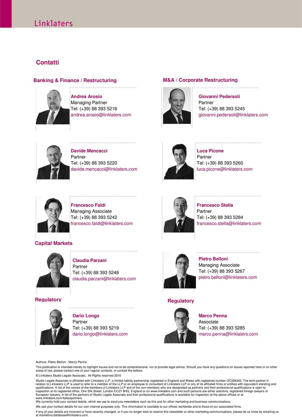 com Francesco Faldi Managing Associate Tel: (+39) 88 393 5242 francesco.faldi@linklaters.com Francesco Stella Tel: (+39) 88 393 5284 francesco.stella@linklaters.