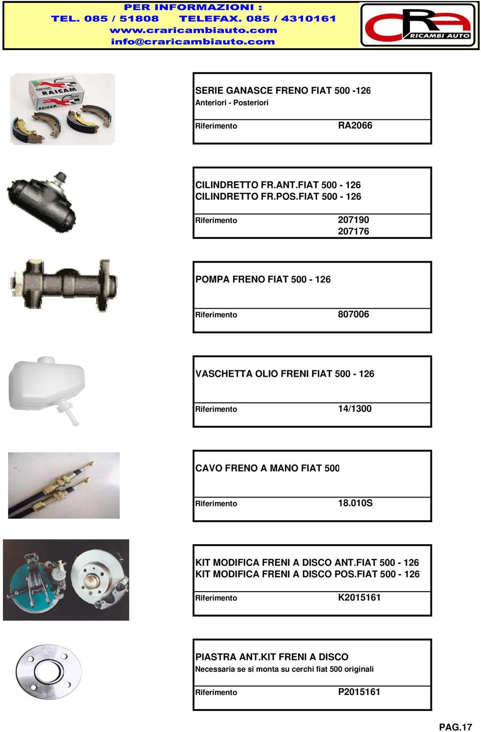FRENO A MANO FIAT 500 18.010S KIT MODIFICA FRENI A DISCO ANT.FIAT 500-126 KIT MODIFICA FRENI A DISCO POS.