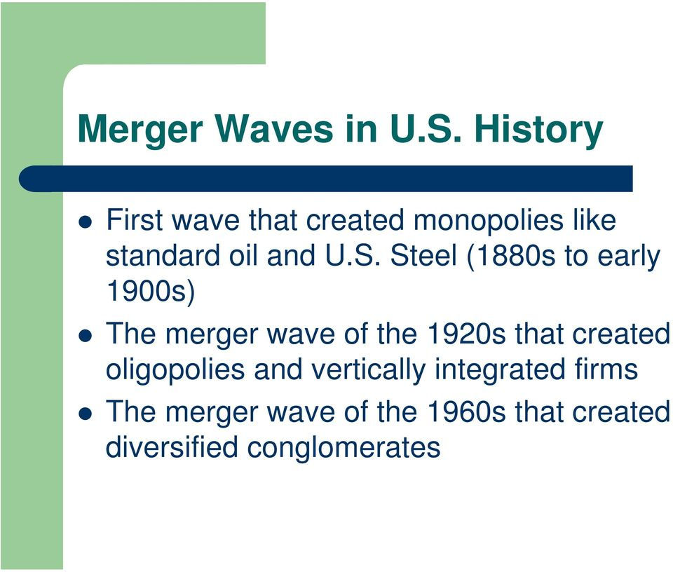 Steel (1880s to early 1900s) The merger wave of the 1920s that