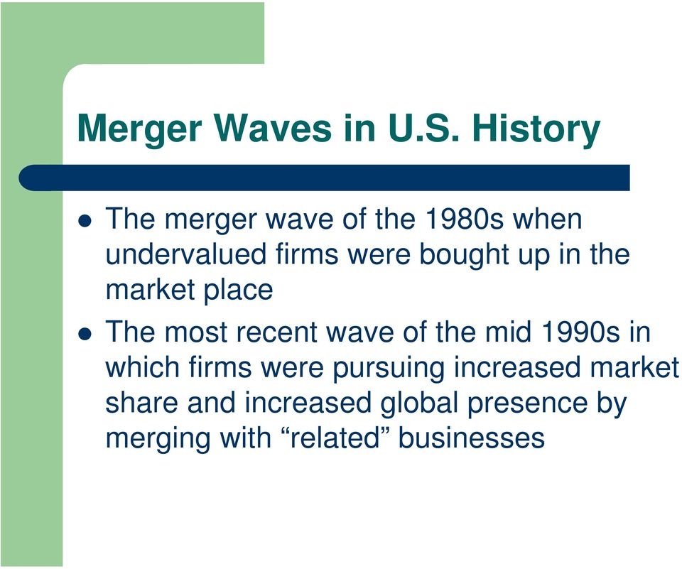 bought up in the market place The most recent wave of the mid 1990s