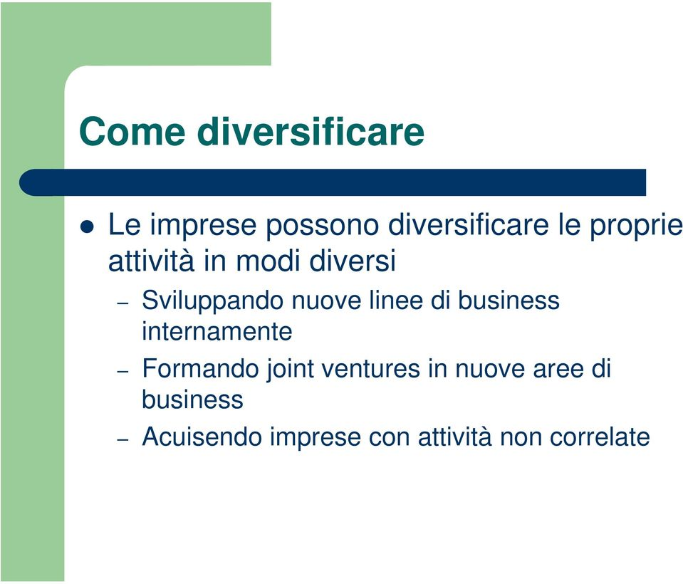 di business internamente Formando joint ventures in nuove