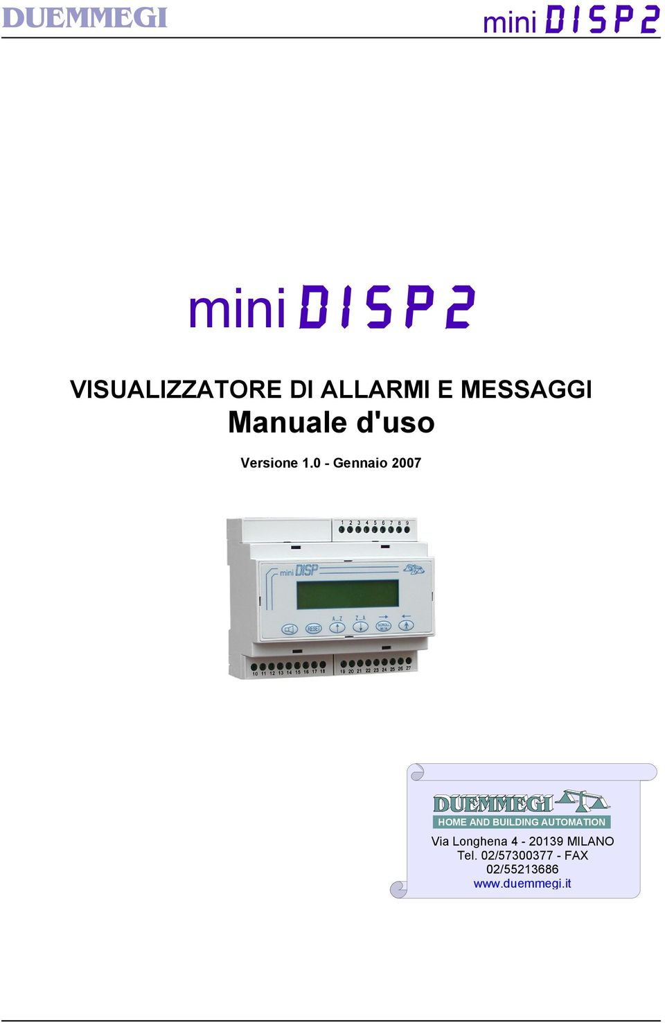0 - Gennaio 2007 HOME AND BUILDING AUTOMATION Via