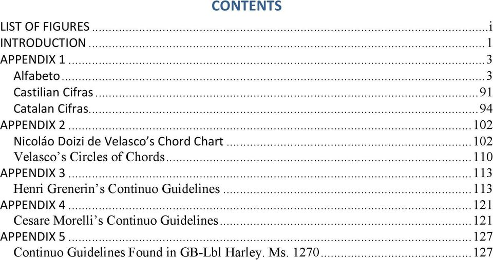 .. 102 Velasco s Circles of Chords... 110 APPENDIX 3... 113 Henri Grenerin s Continuo Guidelines.