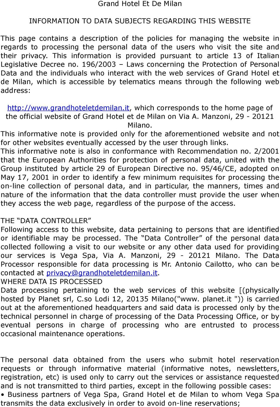 196/2003 Laws concerning the Protection of Personal Data and the individuals who interact with the web services of Grand Hotel et de Milan, which is accessible by telematics means through the