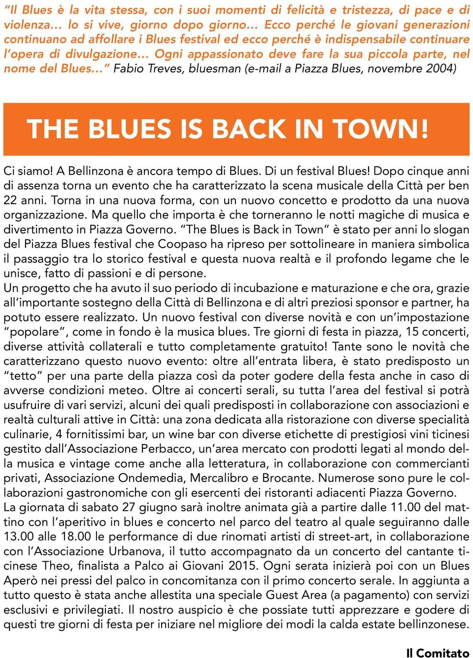 THE BLUES IS BACK IN TOWN! Ci siamo! A Bellinzona è ancora tempo di Blues. Di un festival Blues!