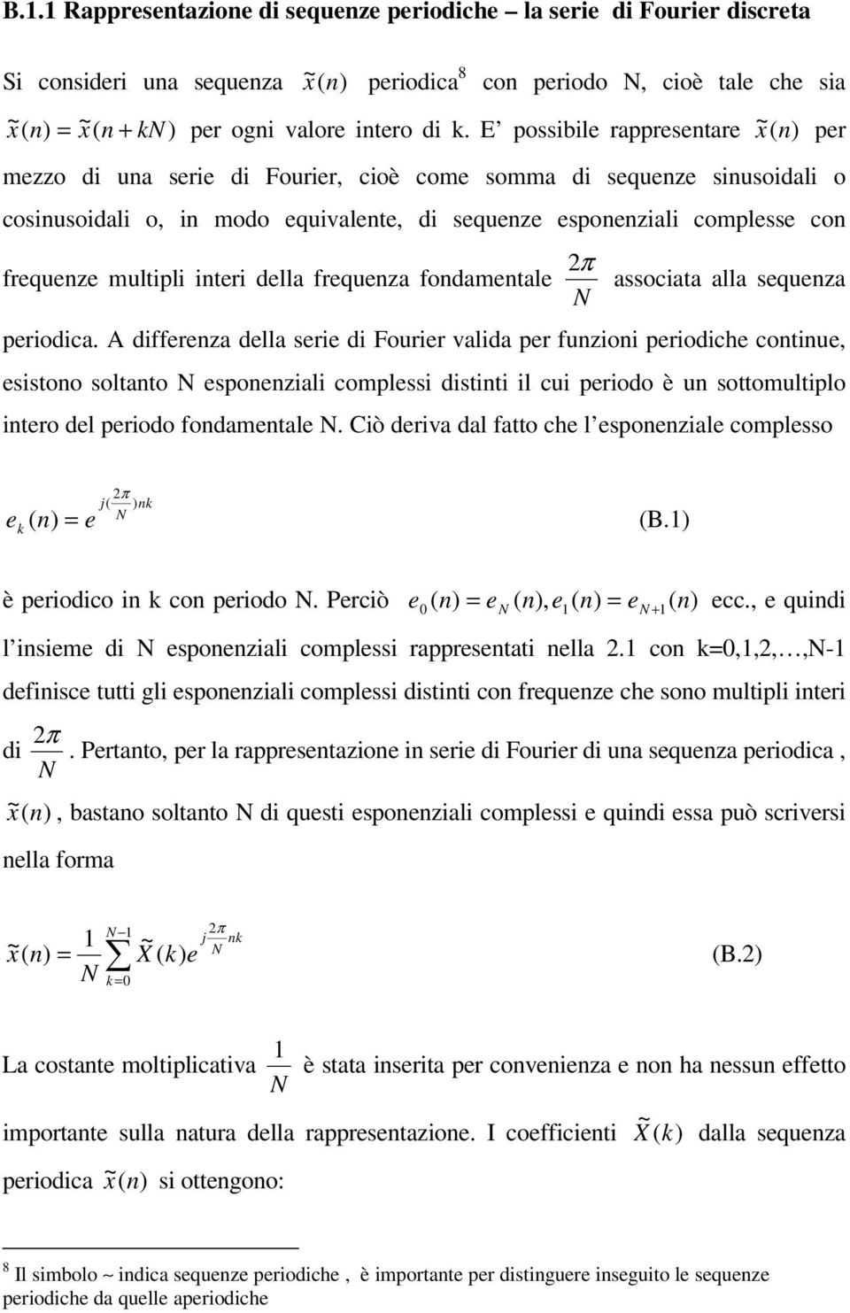 intei della fequenza fondamentale π associata alla sequenza peiodica.