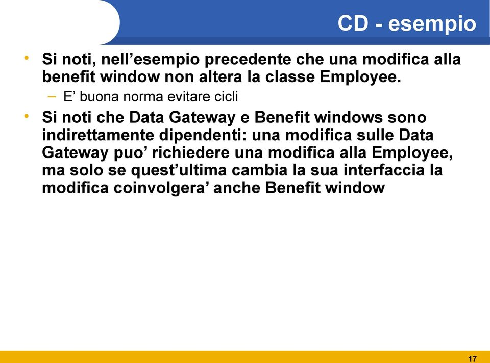 E buona norma evitare cicli Si noti che Data Gateway e Benefit windows sono indirettamente