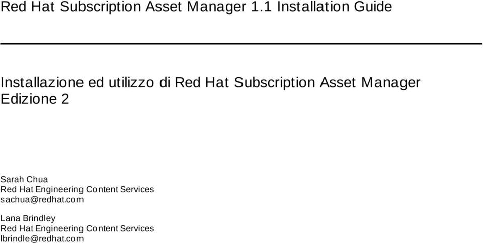 Subscription Asset Manager Edizione 2 Sarah Chua Red Hat Engineering